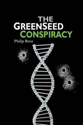 The Greenseed Conspiracy (Paperback): MR Philip Benz