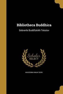 Bibliotheca Buddhica (Paperback): Akademii a