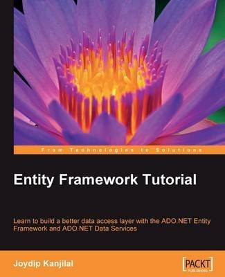 Entity Framework Tutorial (Electronic book text): Joydip Kanjilal