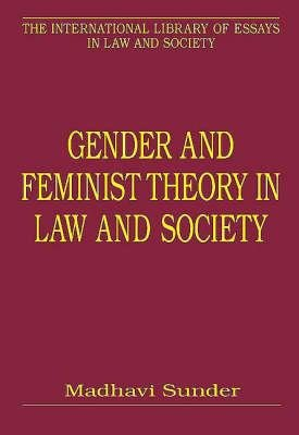 Gender and Feminist Theory in Law and Society (Hardcover): Madhavi Sunder