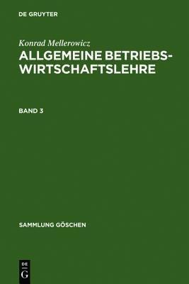 Allgemeine Betriebswirtschaftslehre. Band 3 (German, Hardcover, 9th): Konrad Mellerowicz