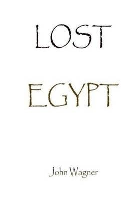 Lost Egypt (Paperback): John Wagner