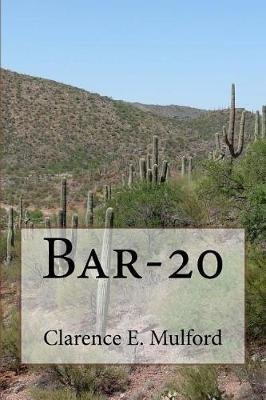 Bar-20 (Paperback): Clarence E. Mulford