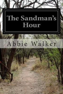 The Sandman's Hour - Stories for Bedtime (Paperback): Abbie Phillips Walker