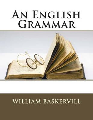 An English Grammar (Paperback): William Malone Baskervill