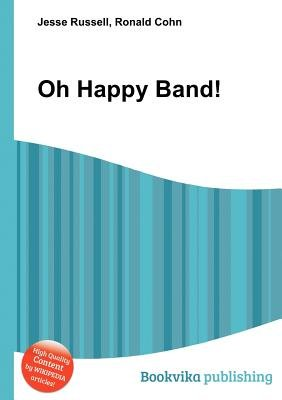 Oh Happy Band! (Paperback): Jesse Russell, Ronald Cohn
