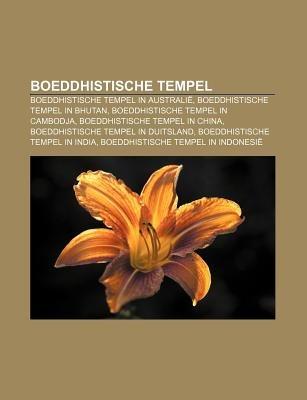 Boeddhistische Tempel - Boeddhistische Tempel in Australie, Boeddhistische Tempel in Bhutan, Boeddhistische Tempel in Cambodja...