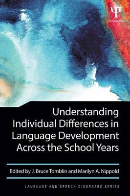 Understanding Individual Differences in Language Development Across the School Years (Paperback): J. Bruce Tomblin, Marilyn A...