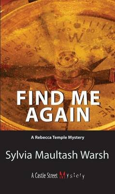 Find Me Again - A Rebecca Temple Mystery (Electronic book text): Sylvia Warsh
