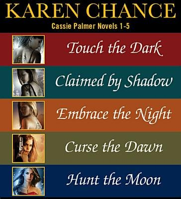 Cassie Palmer Novels 1-5 (Electronic book text): Karen Chance