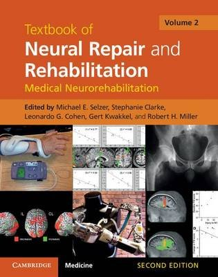 Textbook of Neural Repair and Rehabilitation: Volume 2, Medical Neurorehabilitation (Electronic book text, 2nd Revised...