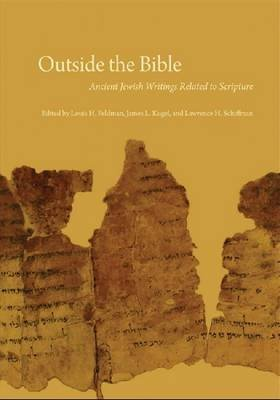 Outside the Bible, 3-volume set - Ancient Jewish Writings Related to Scripture (Hardcover, New): Louis H. Feldman, James L...