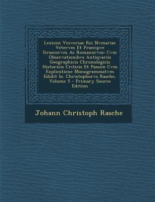 Lexicon Vniversae Rei Nvmariae Vetervm Et Praecipve Graecorvm AC Romanorvm - Cvm Observationibvs Antiqvariis Geographicis...