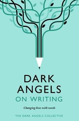 Dark Angels On Writing (Paperback): Dark Angels