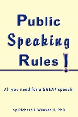 Public Speaking Rules! (Large print, Paperback, large type edition): Richard L. Weaver II