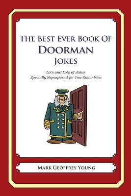 The Best Ever Book of Doorman Jokes - Lots and Lots of Jokes Specially Repurposed for You-Know-Who (Paperback): Mark Geoffrey...