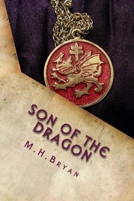 Son of the Dragon - Book One of the Immortal Dragon Series (Paperback): M. H. Bryan