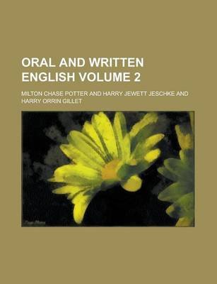 Oral and Written English Volume 2 (Paperback): Milton Chase Potter