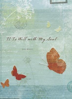 It Is Well with My Soul Journal (Hardcover): Ellie Claire