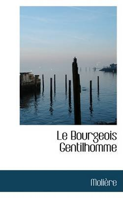 Le Bourgeois Gentilhomme (Paperback): Moliere