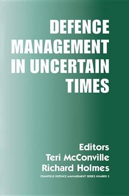 Defence Management in Uncertain Times (Electronic book text): Richard Holmes, Teri McConville