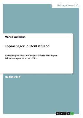 Topmanager in Deutschland (German, Paperback): Martin Willmann