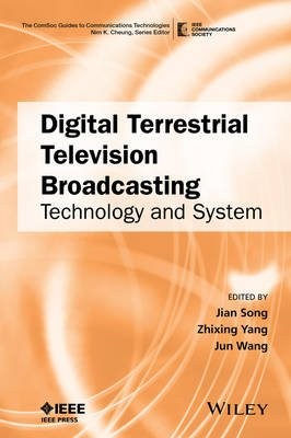 Digital Terrestrial Television Broadcasting - Technology and System (Hardcover): Jian Song, Zhixing Yang, Jun Wang