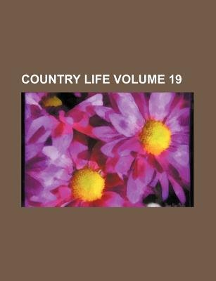 Country Life Volume 19 (Paperback): Books Group