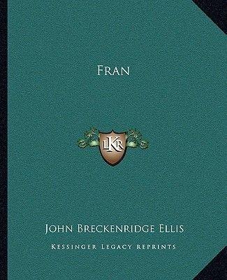 Fran (Paperback): John Breckenridge Ellis