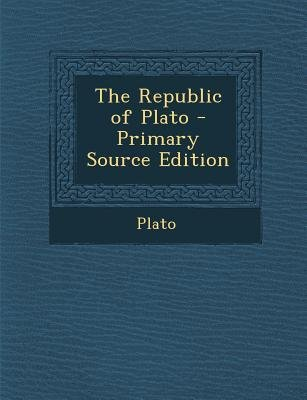 The Republic of Plato (Paperback, Primary Source): Plato