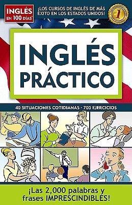 Ingles Practico - 40 Situaciones Cotidianas, 700 Ejercicios (Spanish, Paperback): Aguilar