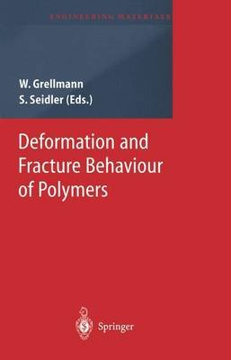Deformation and Fracture Behaviour of Polymers (Paperback, Softcover reprint of hardcover 1st ed. 2001): Wolfgang Grellmann,...