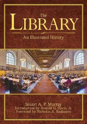 The Library - An Illustrated History (Paperback): Stuart A. P. Mu