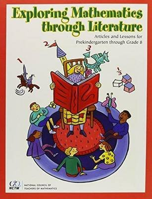 Exploring Mathematics through Literature - Articles and Lessons for Prekindergarten through Grade 8 (Hardcover, Illustrated...