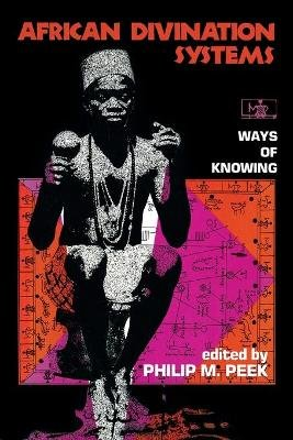 African Divination Systems - Ways of Knowing (Book): Philip M. Peek