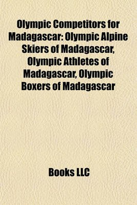 Olympic Competitors for Madagascar - Olympic Alpine Skiers of Madagascar, Olympic Athletes of Madagascar, Olympic Boxers of...