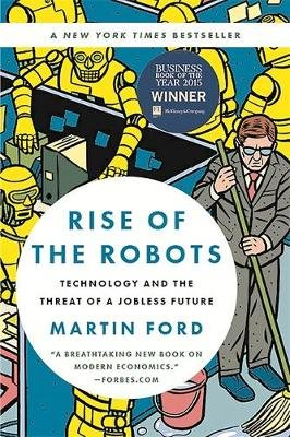 Rise of the Robots - Technology and the Threat of a Jobless Future (Paperback): Martin Ford