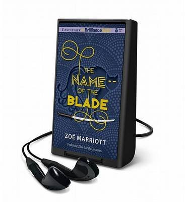 The Name of the Blade (Hardcover): Zoe Marriott