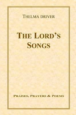 The Lord's Songs (Paperback): Thelma Driver
