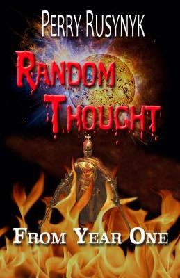 Random Thought (Electronic book text): Perry Rusynyk