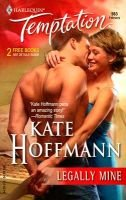 Legally Mine (Paperback): Kate Hoffmann