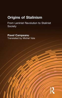 Origins of Stalinism - From Leninist Revolution to Stalinist Society (Hardcover): Pavel Campeanu