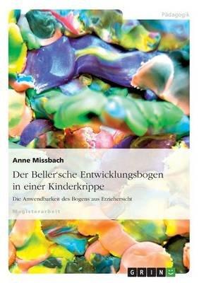 Der Beller'sche Entwicklungsbogen in Einer Kinderkrippe (German, Paperback): Anne Missbach