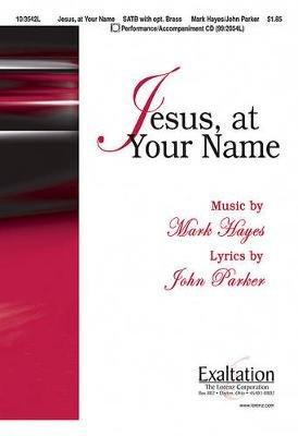 Jesus, at Your Name (Paperback): John Parker