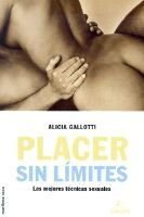 Placer Sin Limites - Las Mejores Tecnicas Sexuales (Spanish, Paperback, illustrated edition): Alicia Gallotti