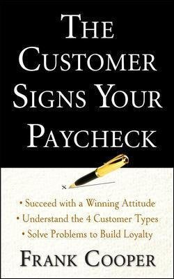 The Customer Signs Your Paycheck (Electronic book text): Frank Cooper