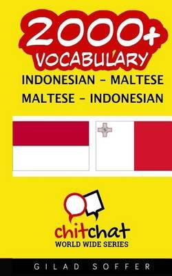 2000+ Indonesian - Maltese Maltese - Indonesian Vocabulary (Indonesian, Paperback): Gilad Soffer