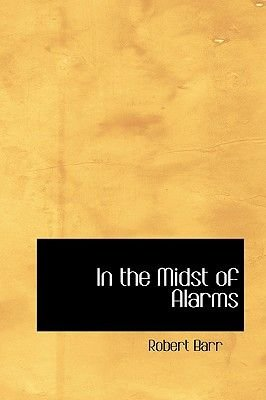 In the Midst of Alarms (Paperback): Robert Barr