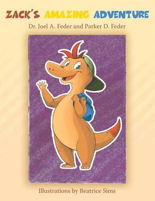 Zack's Amazing Adventure (Paperback): Dr. Joel A. Feder