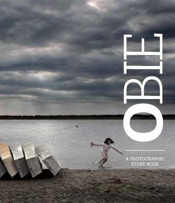 Obie - A photographic story book (Hardcover): Obie Oberholzer